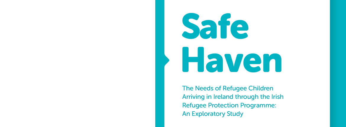 The Needs of Refugee Children Arriving in Ireland through the Irish Refugee Protection Programme: An Exploratory Study